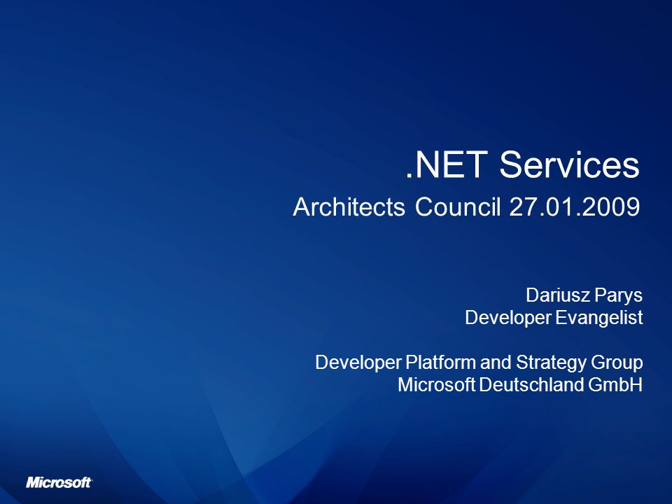 .NET Services Architects Council 27.01.2009 Dariusz Parys