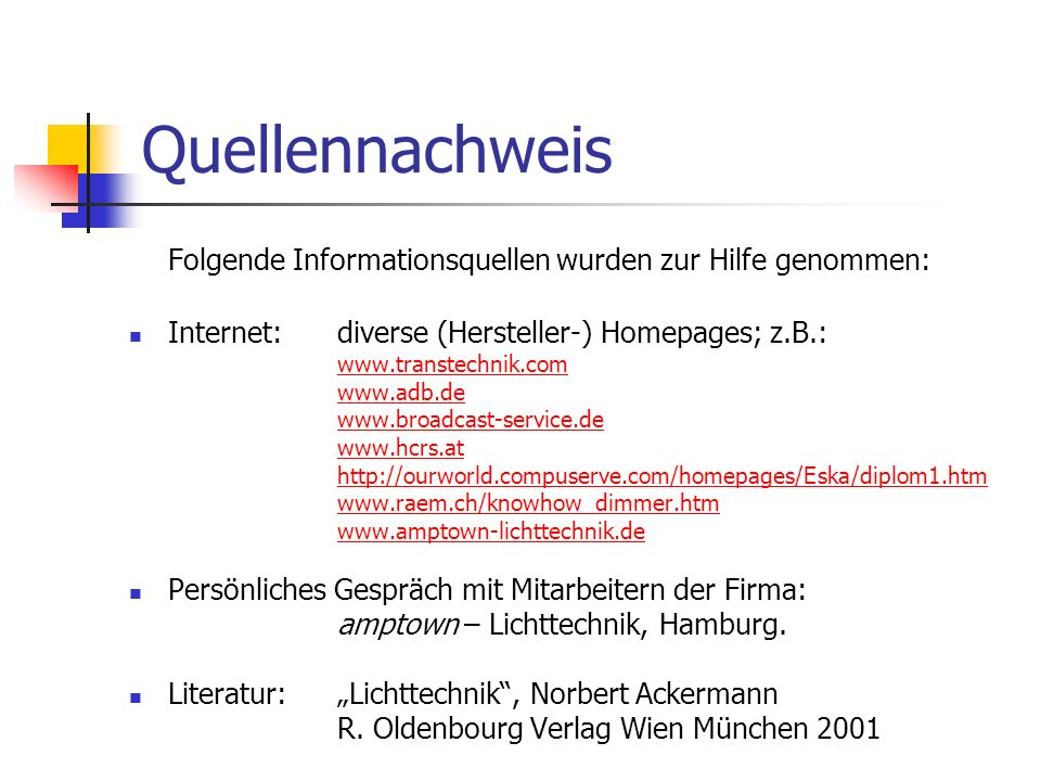 Quellennachweis Folgende Informationsquellen wurden zur Hilfe genommen: Internet: diverse (Hersteller-) Homepages; z.B.: