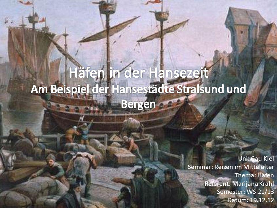 Häfen in der Hansezeit Am Beispiel der Hansestädte Stralsund und Bergen