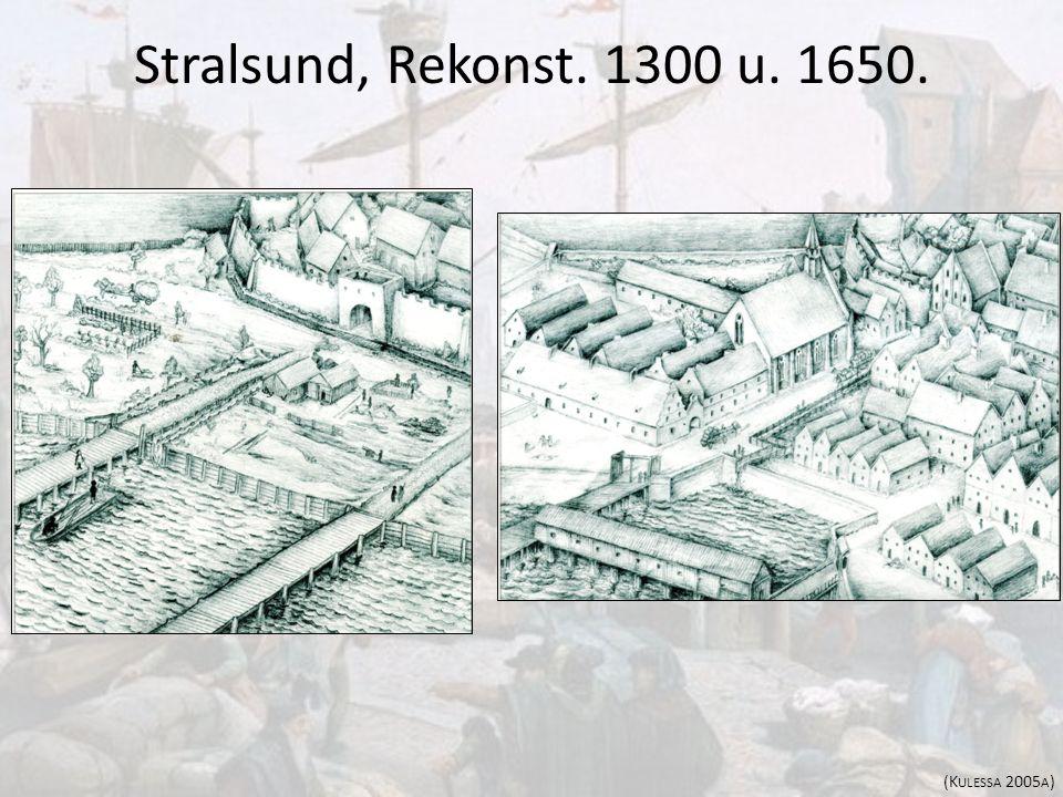 Stralsund, Rekonst. 1300 u. 1650. (Kulessa 2005a)