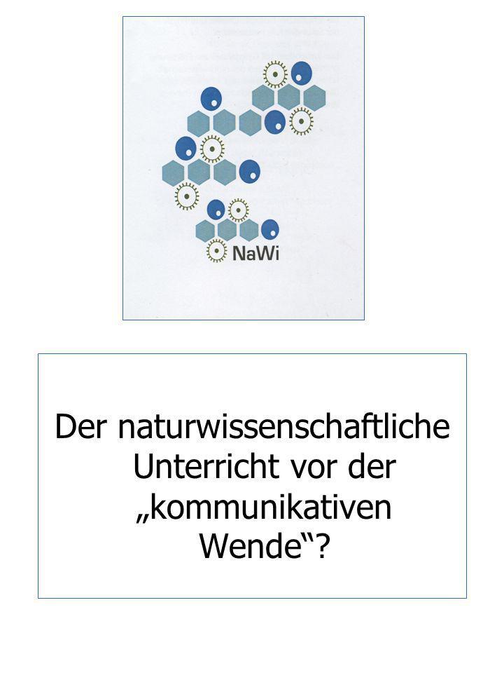 """Der naturwissenschaftliche Unterricht vor der """"kommunikativen Wende"""