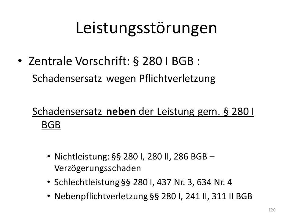 Leistungsstörungen Zentrale Vorschrift: § 280 I BGB :