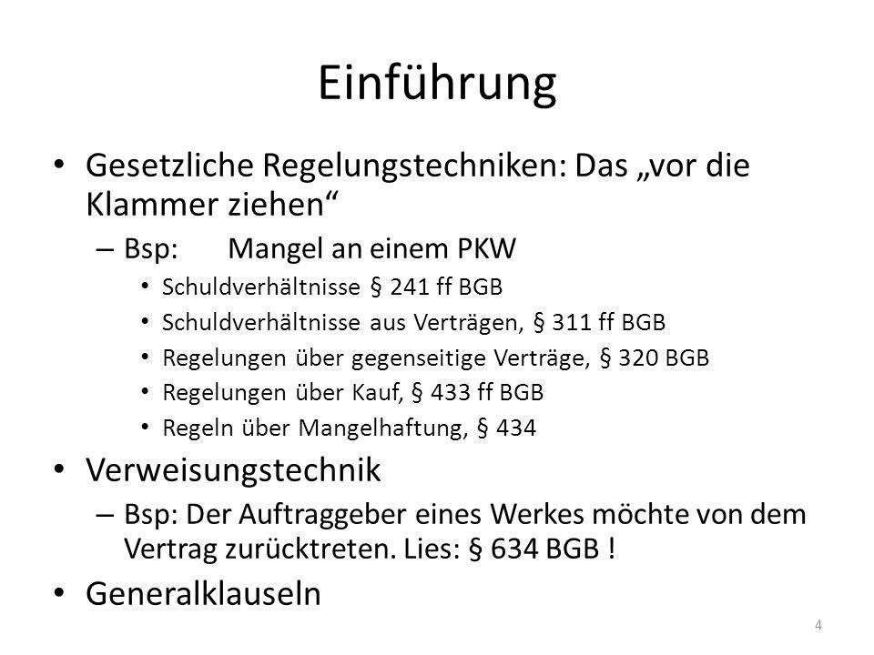 """Einführung Gesetzliche Regelungstechniken: Das """"vor die Klammer ziehen Bsp: Mangel an einem PKW."""