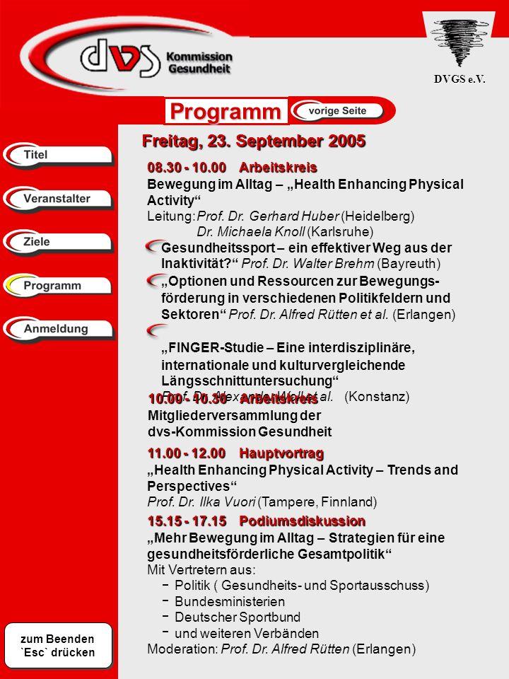 Programm Freitag, 23. September 2005 08.30 - 10.00 Arbeitskreis