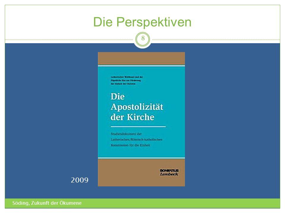 Die Perspektiven 2009 Söding, Zukunft der Ökumene