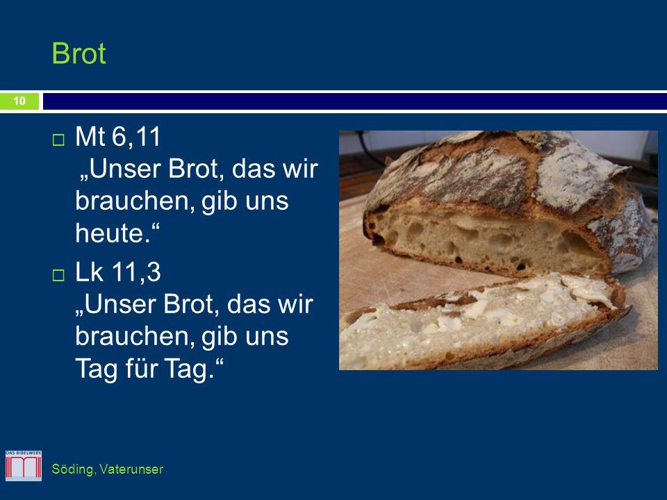 """Brot Mt 6,11 """"Unser Brot, das wir brauchen, gib uns heute."""
