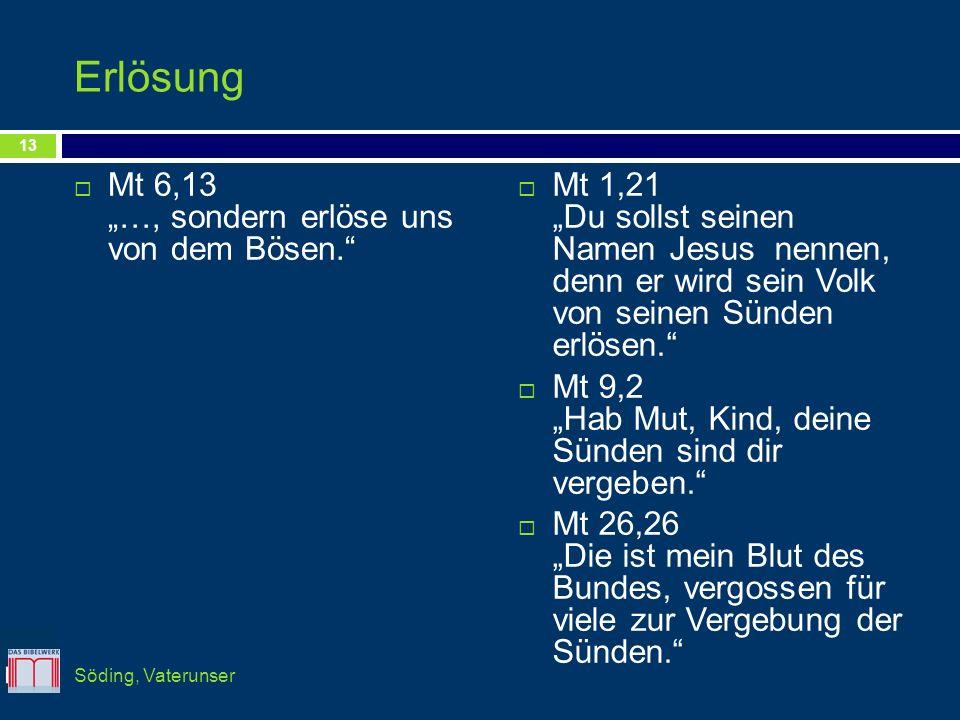 """Erlösung Mt 6,13 """"…, sondern erlöse uns von dem Bösen."""
