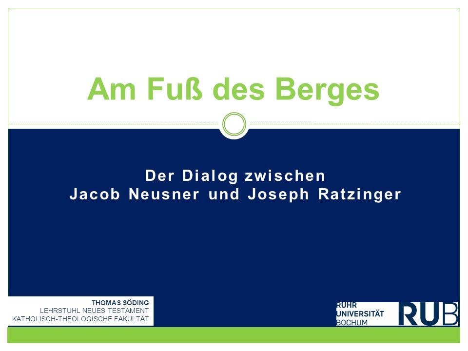 Der Dialog zwischen Jacob Neusner und Joseph Ratzinger