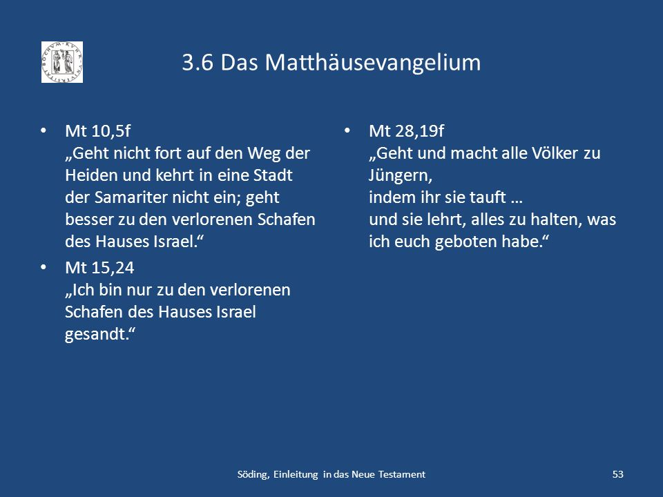 3.6 Das Matthäusevangelium