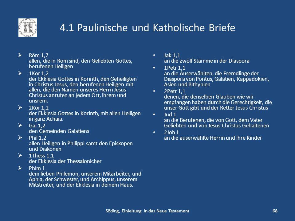 4.1 Paulinische und Katholische Briefe