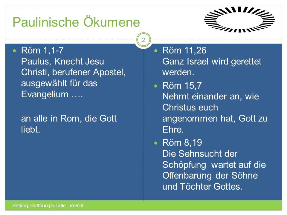 Paulinische Ökumene Röm 1,1-7 Paulus, Knecht Jesu Christi, berufener Apostel, ausgewählt für das Evangelium ….