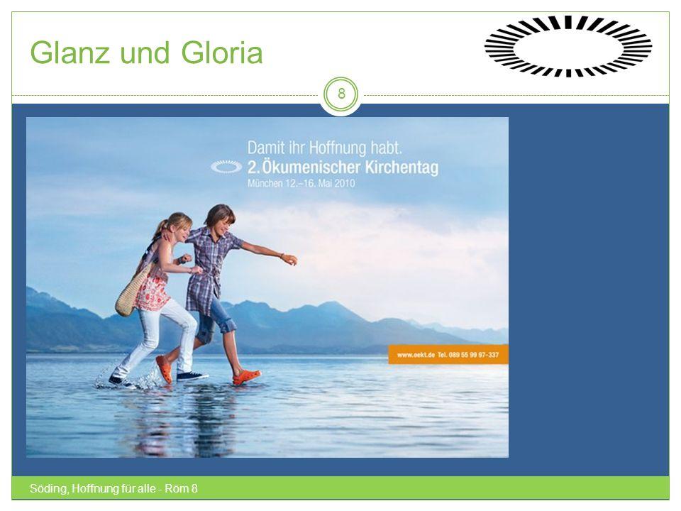 Glanz und Gloria Söding, Hoffnung für alle - Röm 8
