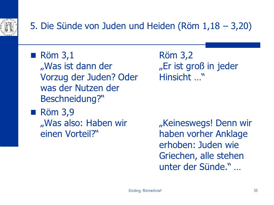 5. Die Sünde von Juden und Heiden (Röm 1,18 – 3,20)