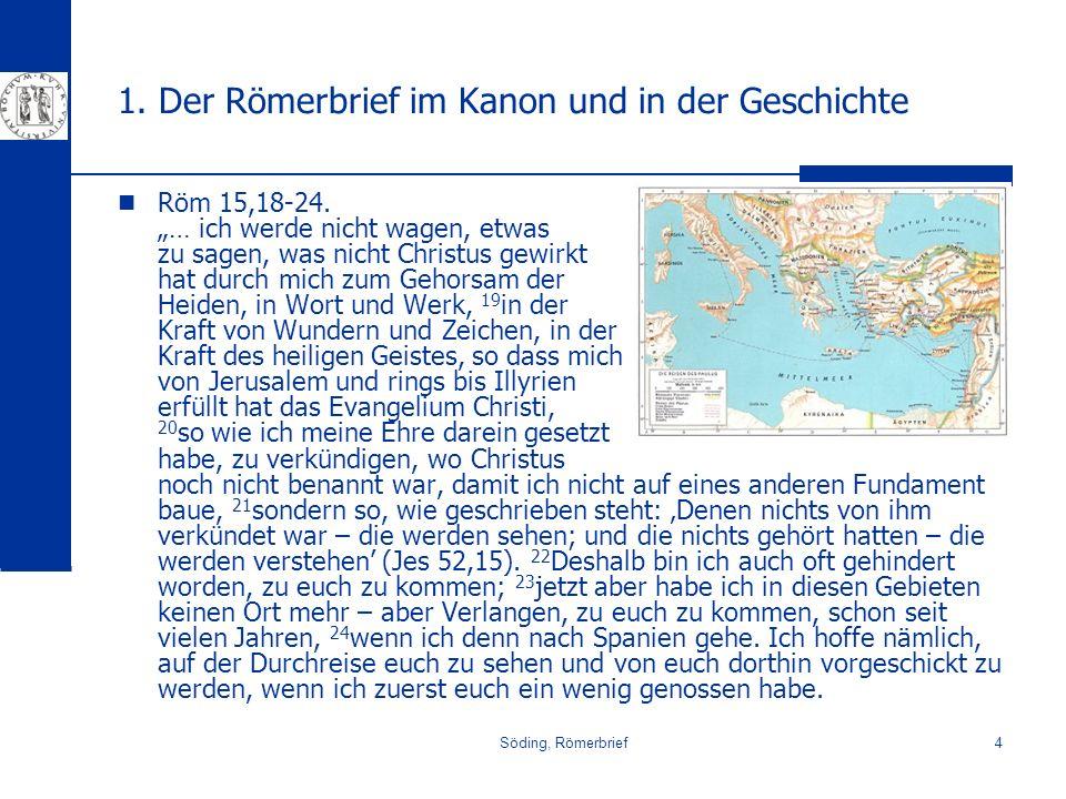 1. Der Römerbrief im Kanon und in der Geschichte