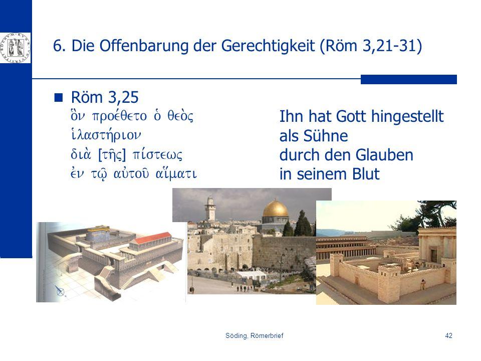 6. Die Offenbarung der Gerechtigkeit (Röm 3,21-31)