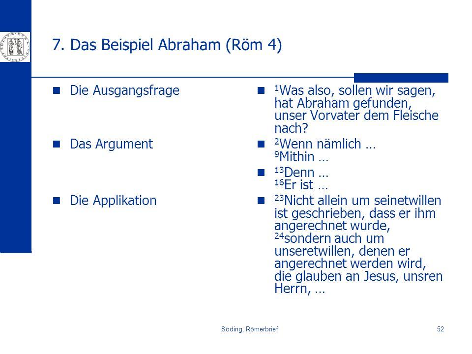 7. Das Beispiel Abraham (Röm 4)