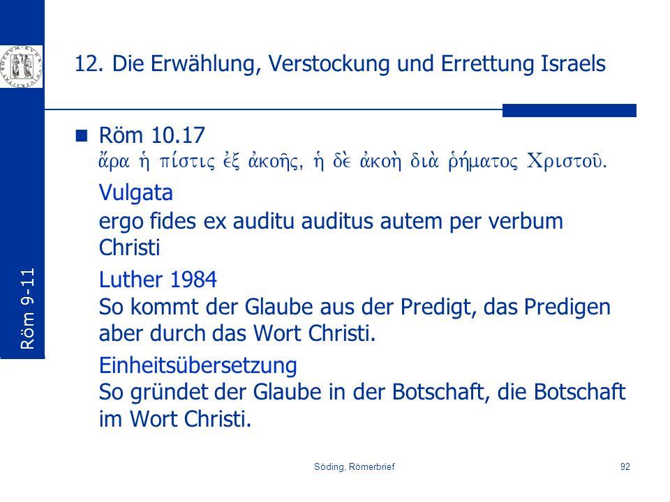 12. Die Erwählung, Verstockung und Errettung Israels