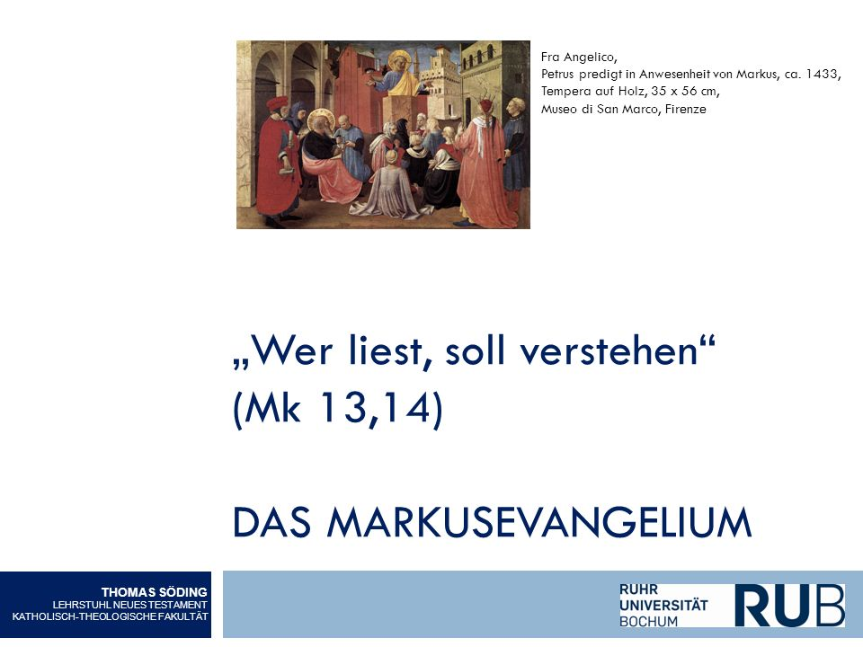 """""""Wer liest, soll verstehen (Mk 13,14) Das Markusevangelium"""