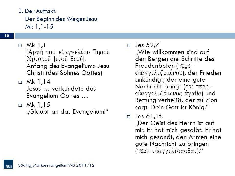 2. Der Auftakt: Der Beginn des Weges Jesu Mk 1,1-15