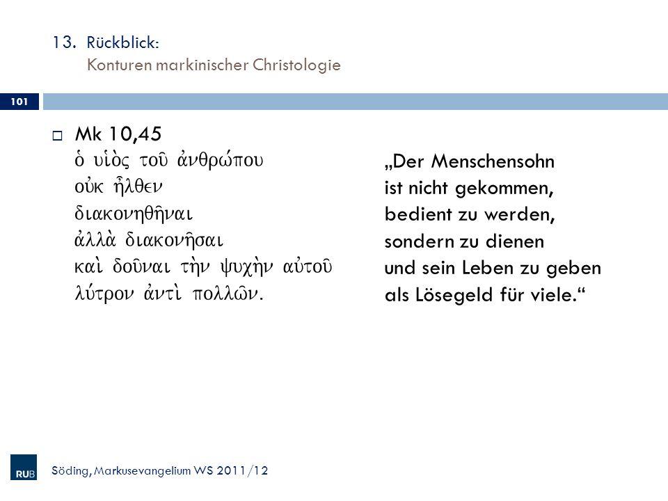 13. Rückblick: Konturen markinischer Christologie