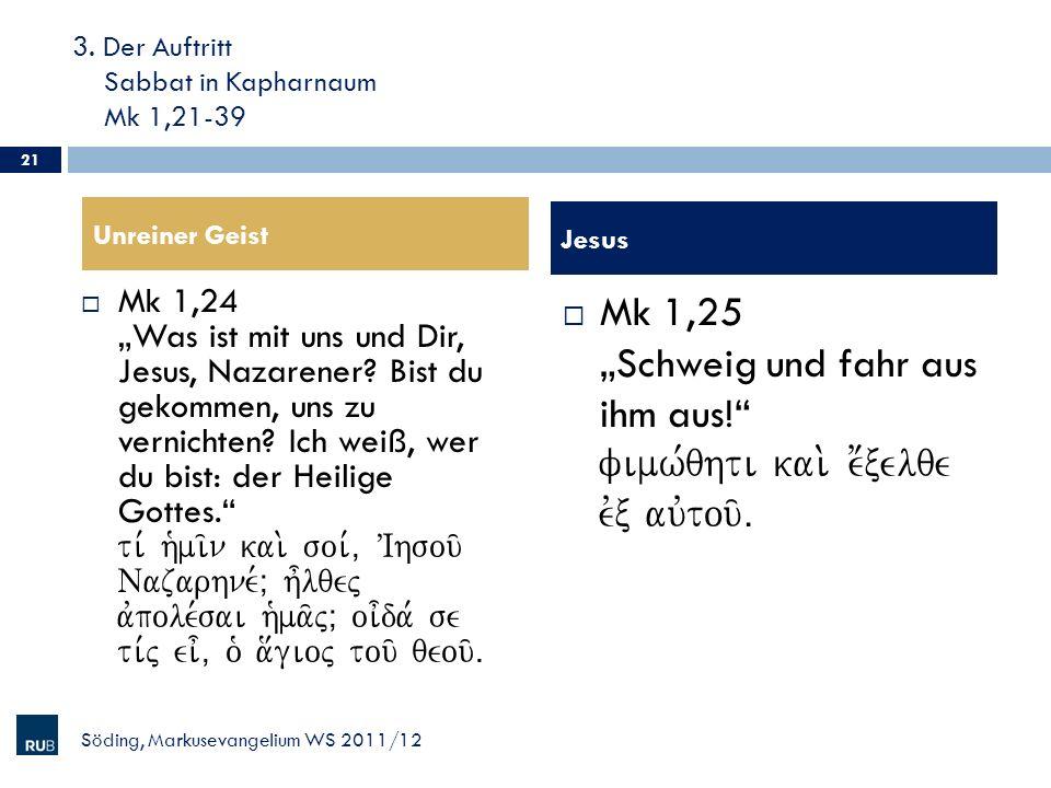 3. Der Auftritt Sabbat in Kapharnaum Mk 1,21-39