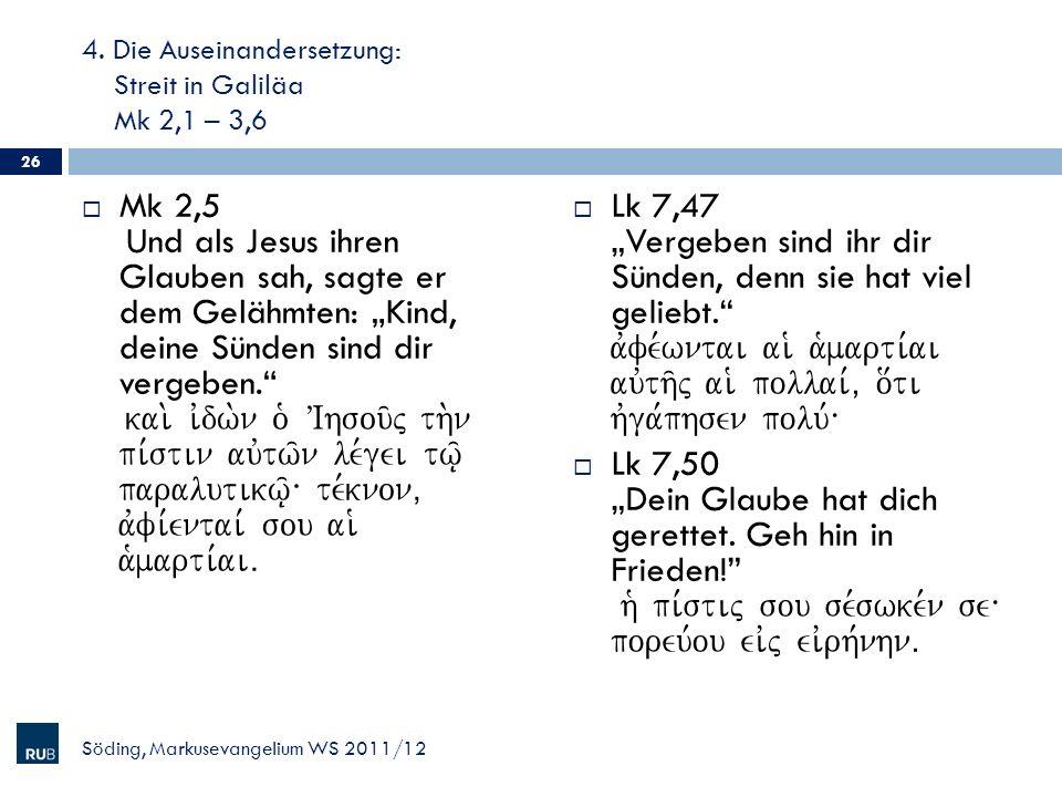 4. Die Auseinandersetzung: Streit in Galiläa Mk 2,1 – 3,6