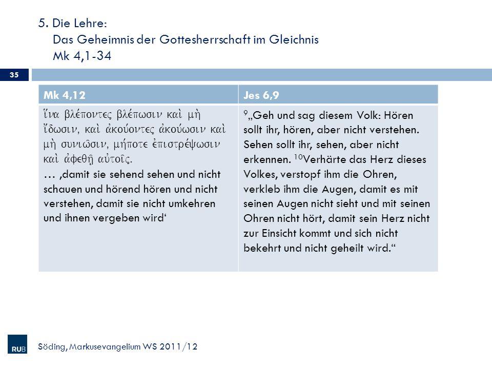5. Die Lehre: Das Geheimnis der Gottesherrschaft im Gleichnis Mk 4,1-34