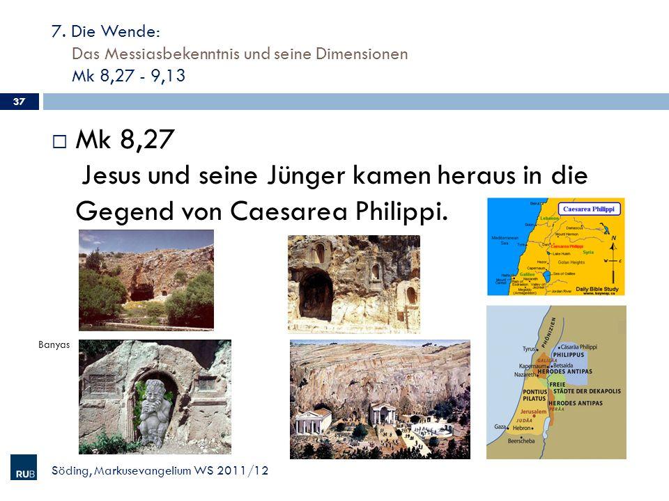 7. Die Wende: Das Messiasbekenntnis und seine Dimensionen Mk 8,27 - 9,13