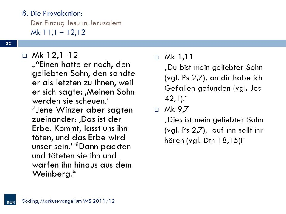 8. Die Provokation: Der Einzug Jesu in Jerusalem Mk 11,1 – 12,12
