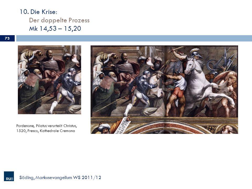 10. Die Krise: Der doppelte Prozess Mk 14,53 – 15,20