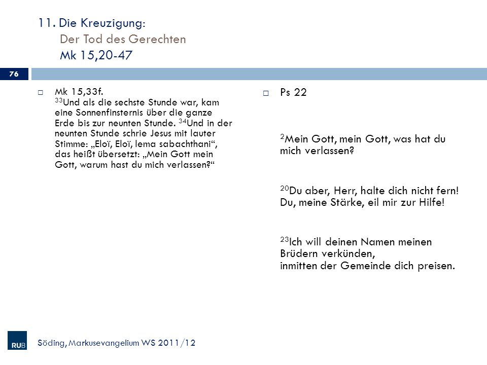 11. Die Kreuzigung: Der Tod des Gerechten Mk 15,20-47