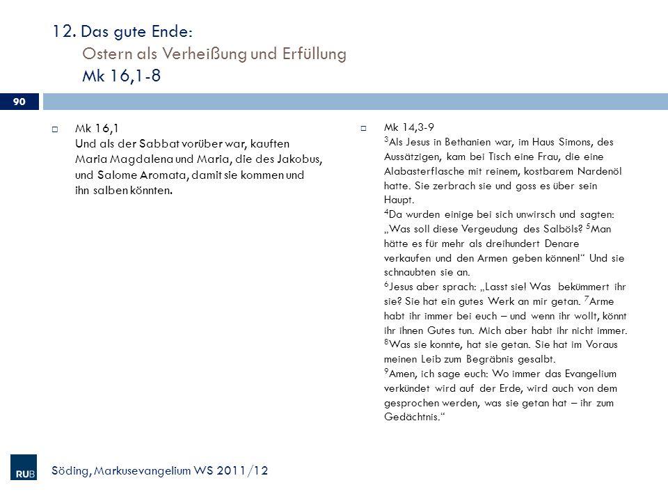 12. Das gute Ende: Ostern als Verheißung und Erfüllung Mk 16,1-8