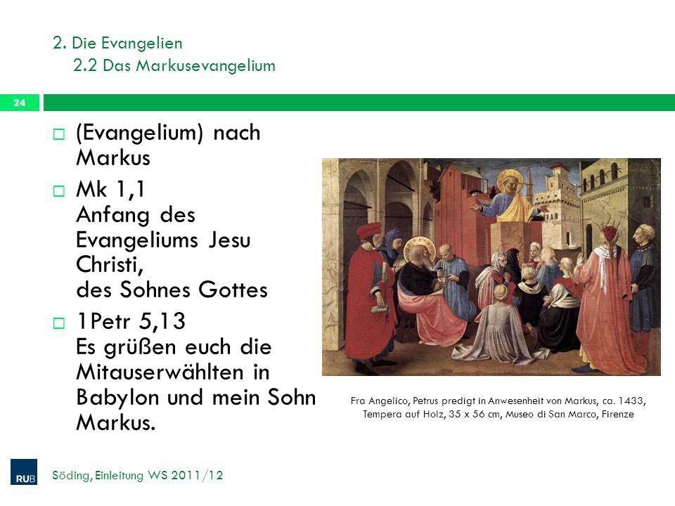 2. Die Evangelien 2.2 Das Markusevangelium