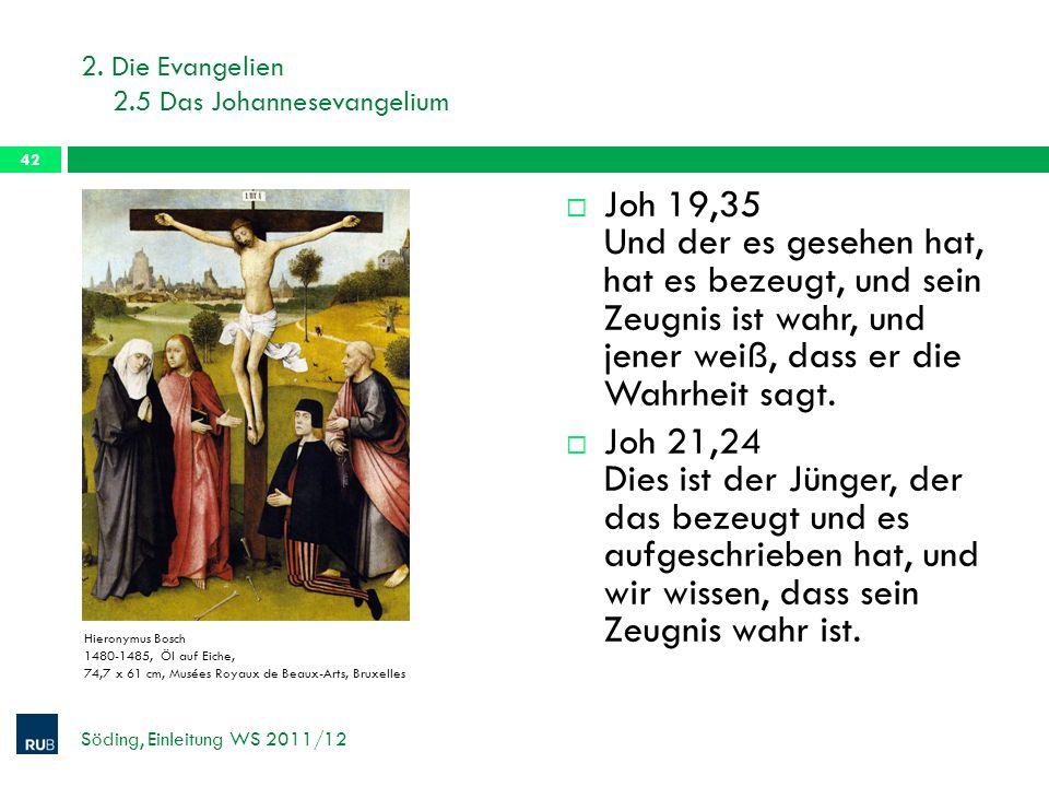 2. Die Evangelien 2.5 Das Johannesevangelium