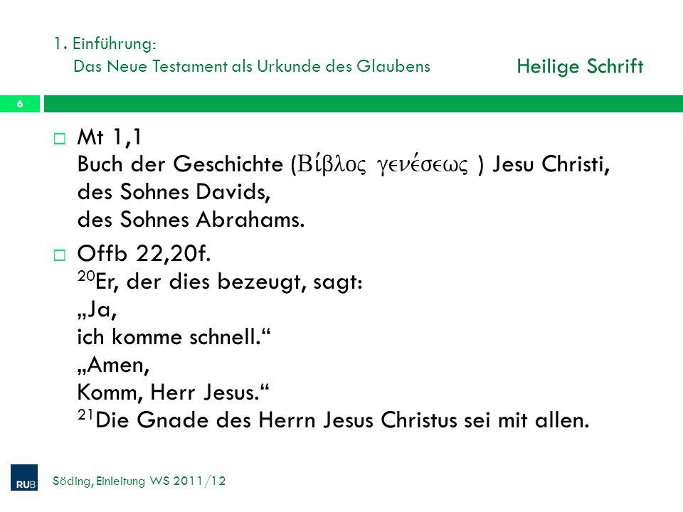 1. Einführung: Das Neue Testament als Urkunde des Glaubens