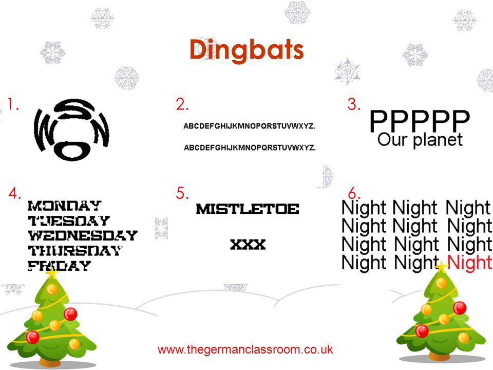 Dingbats 1. 2. 3. 4. 5. 6. www.thegermanclassroom.co.uk
