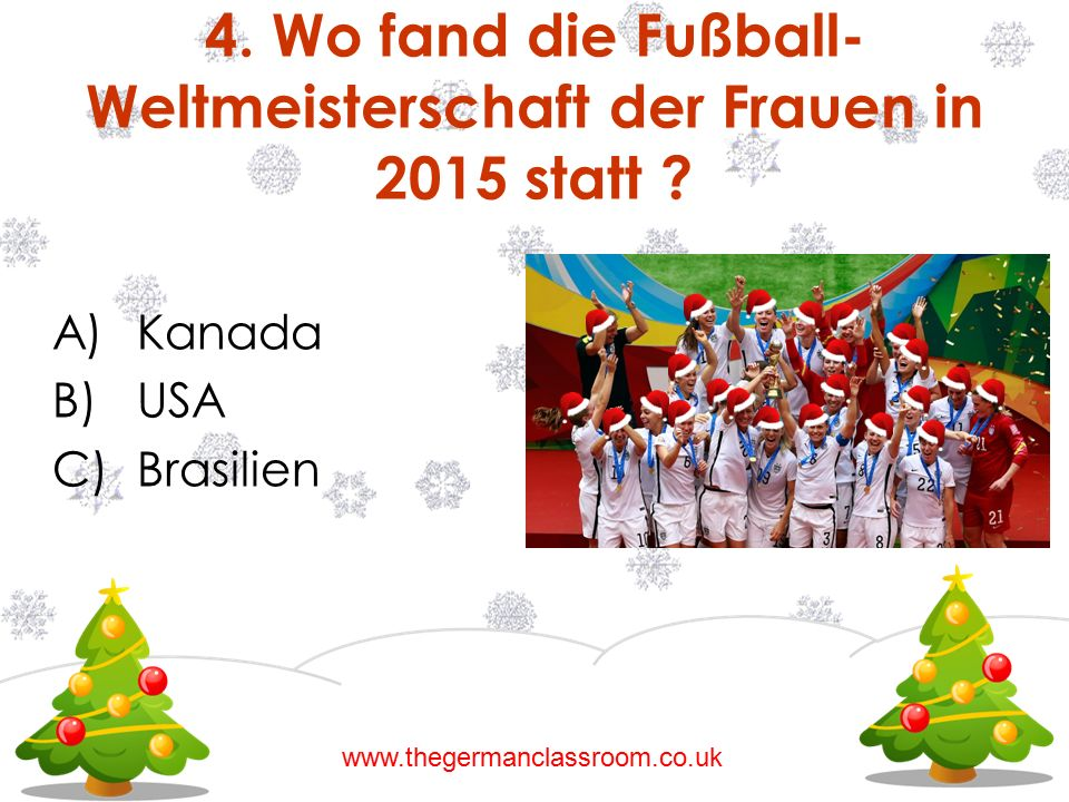 4. Wo fand die Fußball-Weltmeisterschaft der Frauen in 2015 statt
