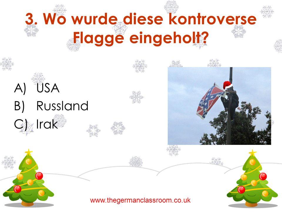 3. Wo wurde diese kontroverse Flagge eingeholt