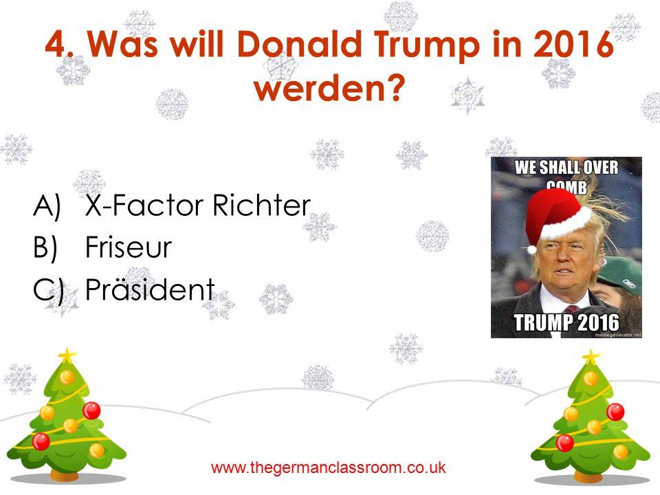 4. Was will Donald Trump in 2016 werden