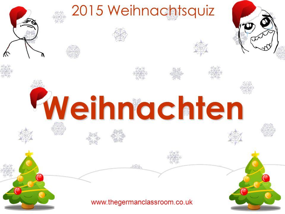 2015 Weihnachtsquiz Weihnachten www.thegermanclassroom.co.uk