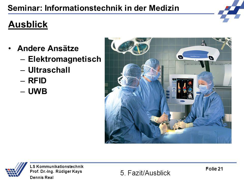 Ausblick Andere Ansätze Elektromagnetisch Ultraschall RFID UWB