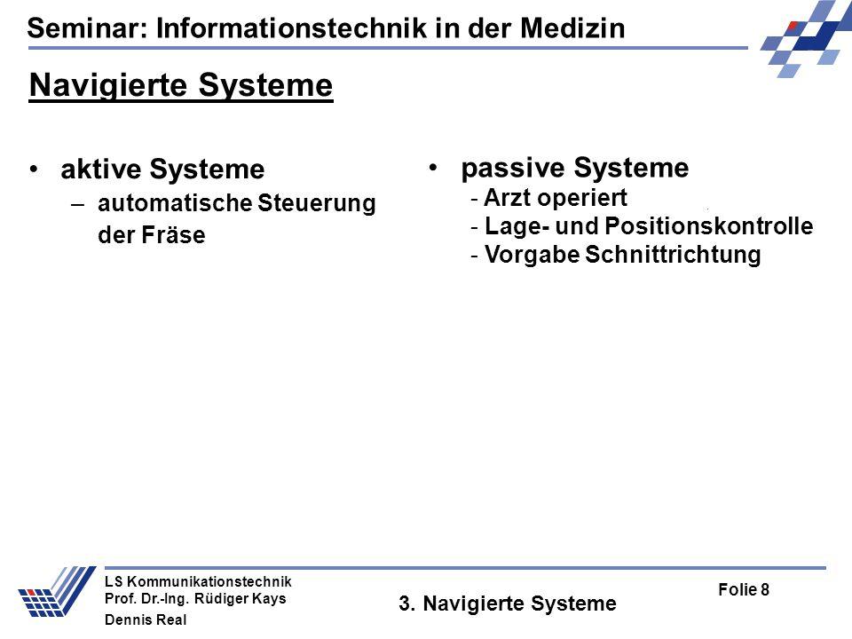 Navigierte Systeme aktive Systeme passive Systeme