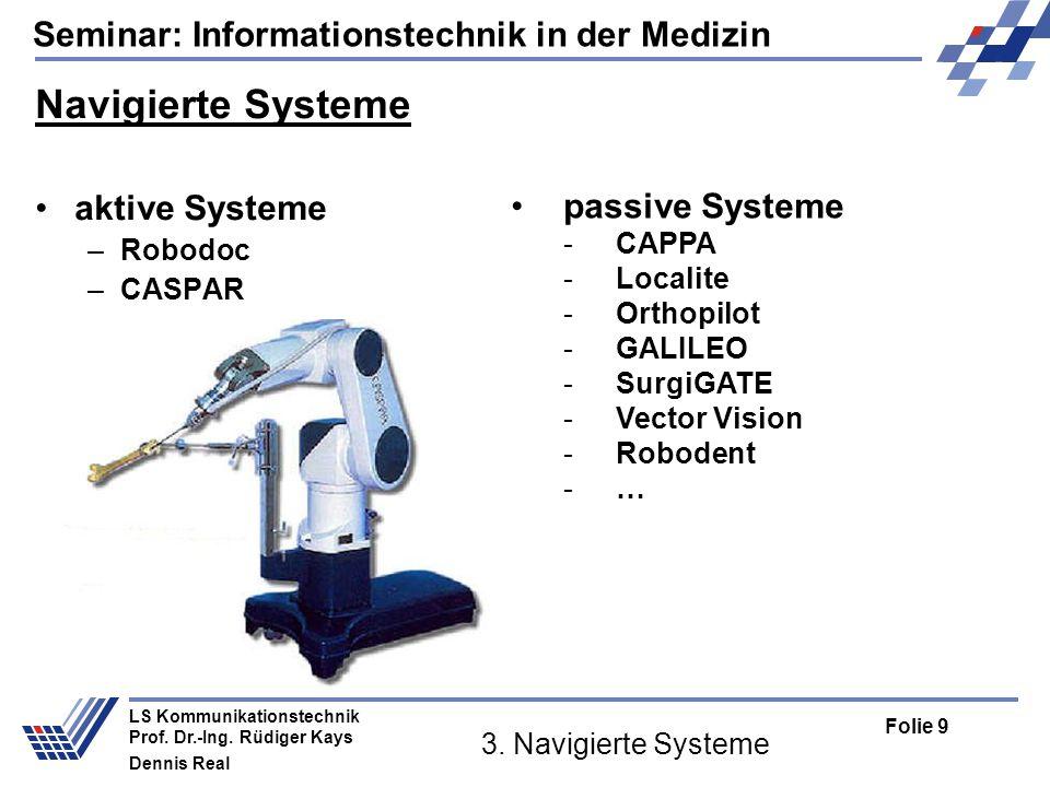 Navigierte Systeme aktive Systeme passive Systeme Robodoc CASPAR CAPPA