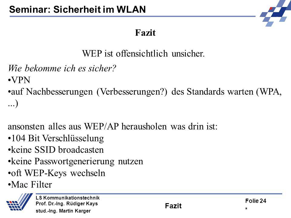 WEP ist offensichtlich unsicher.