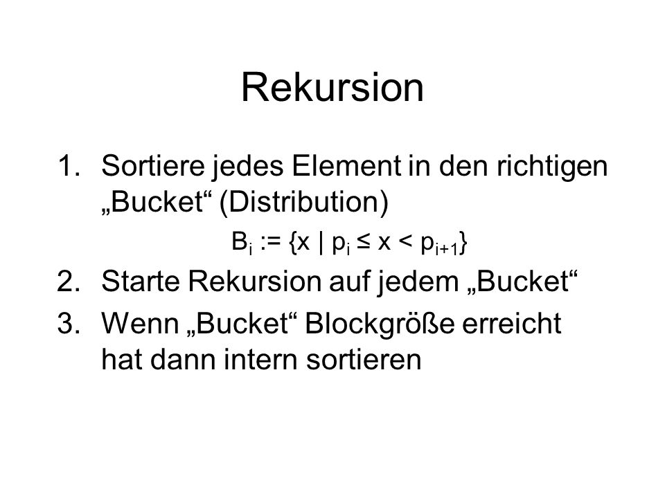"Rekursion Sortiere jedes Element in den richtigen ""Bucket (Distribution) Bi := {x 