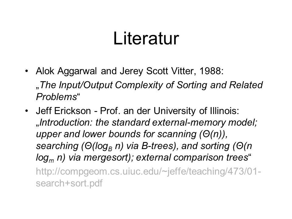 Literatur Alok Aggarwal and Jerey Scott Vitter, 1988: