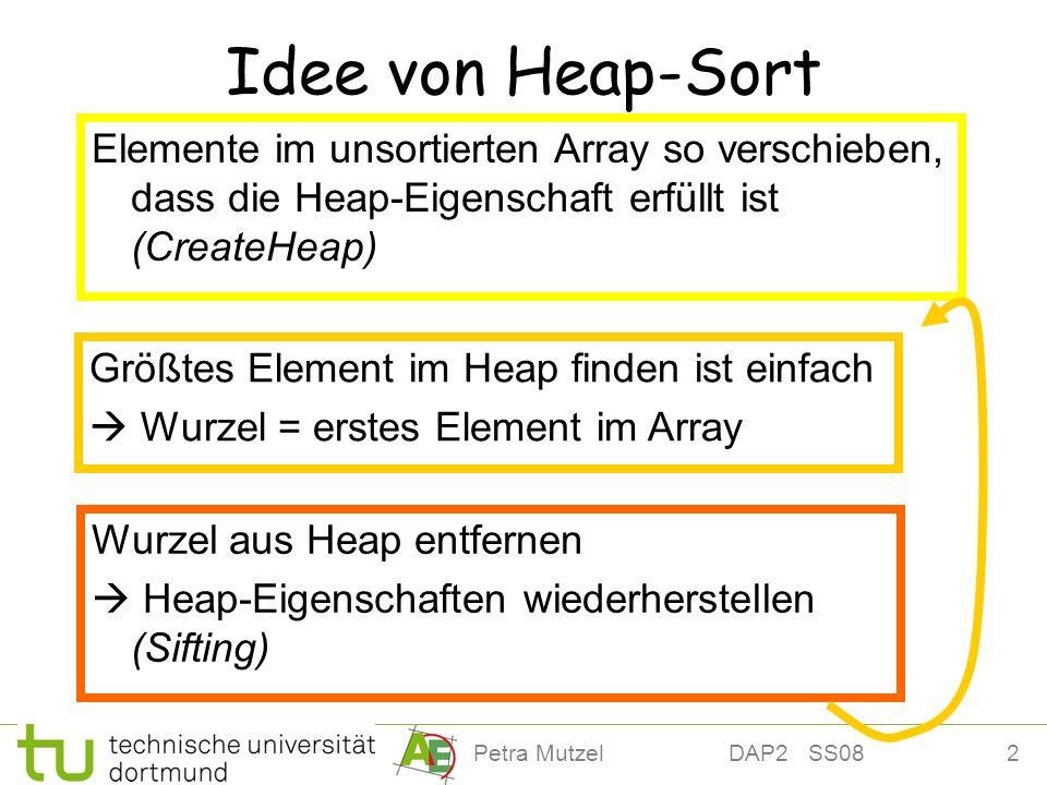 Idee von Heap-Sort Elemente im unsortierten Array so verschieben, dass die Heap-Eigenschaft erfüllt ist (CreateHeap)