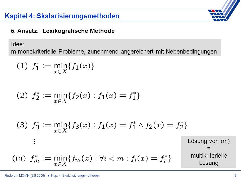 Lösung von (m) = multikriterielle Lösung