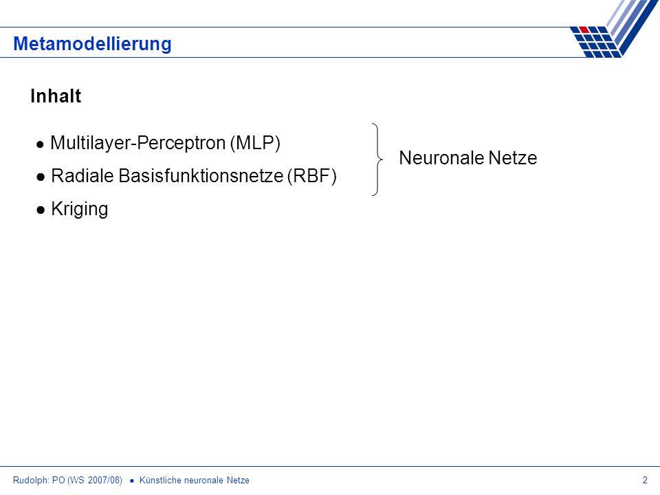 Radiale Basisfunktionsnetze (RBF) Kriging Neuronale Netze