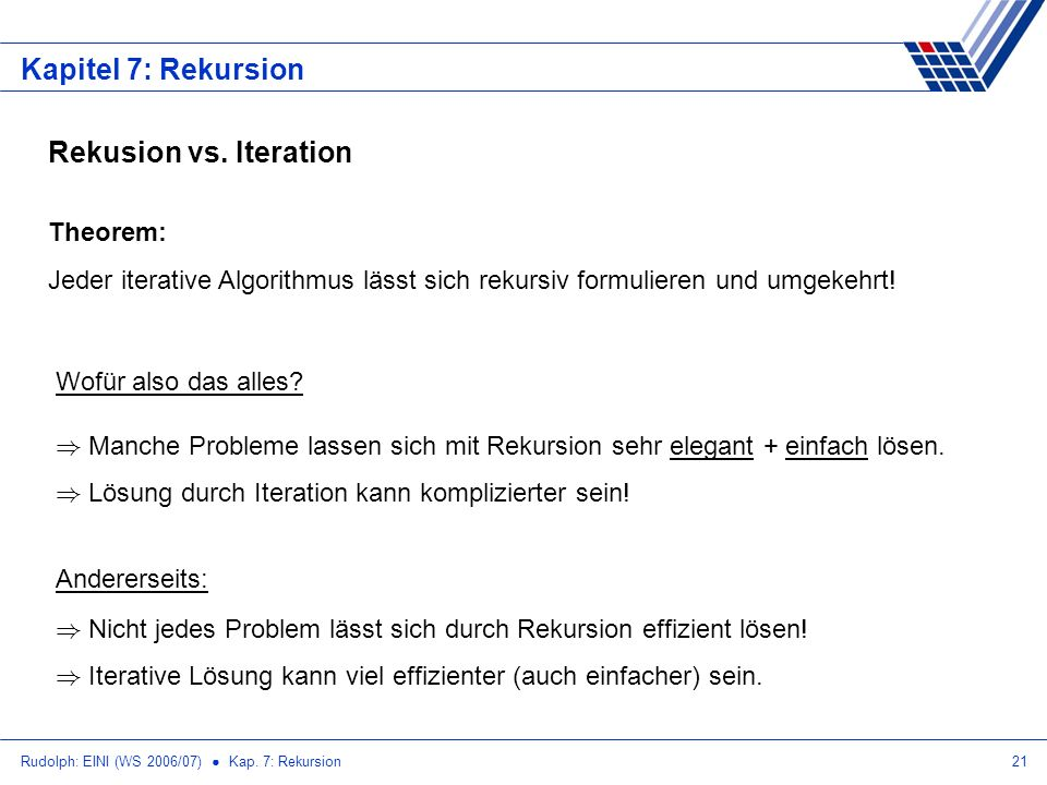 Kapitel 7: Rekursion Rekusion vs. Iteration Theorem: